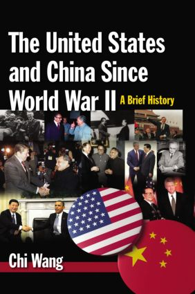 The United States and China Since World War II: A Brief History: A Brief History book cover