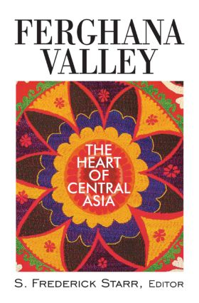Ferghana Valley: The Heart of Central Asia, 1st Edition (Hardback) book cover