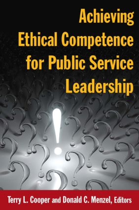 Achieving Ethical Competence for Public Service Leadership: 1st Edition (Paperback) book cover