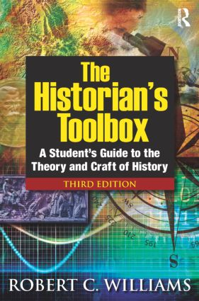 The Historian's Toolbox: A Student's Guide to the Theory and Craft of History, 3rd Edition (Paperback) book cover