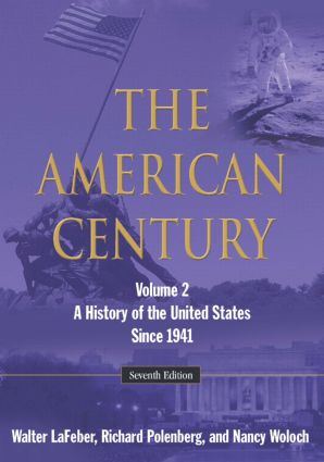 The American Century: A History of the United States Since 1941: Volume 2, 7th Edition (Paperback) book cover