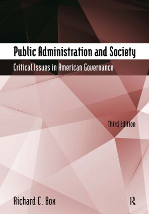 Public Administration and Society: Critical Issues in American Governance, 3rd Edition (Hardback) book cover