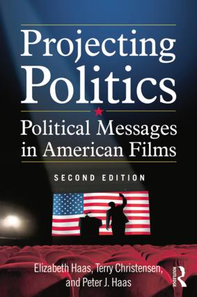 Projecting Politics: Political Messages in American Films book cover