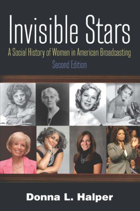 Invisible Stars: A Social History of Women in American Broadcasting, 2nd Edition (Hardback) book cover