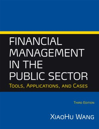 Financial Management in the Public Sector: Tools, Applications and Cases, 3rd Edition (Hardback) book cover