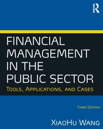 Financial Management in the Public Sector: Tools, Applications and Cases, 3rd Edition (e-Book) book cover