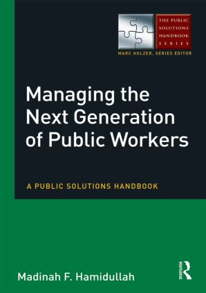 Managing the Next Generation of Public Workers: A Public Solutions Handbook (Paperback) book cover