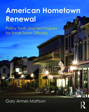 American Hometown Renewal: Policy Tools and Techniques for Small Town Officials, 1st Edition (Paperback) book cover