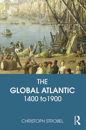 The Global Atlantic: 1400 to 1900, 1st Edition (Paperback) book cover