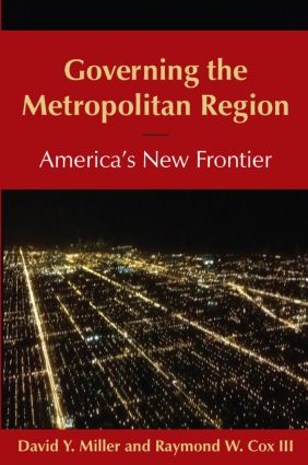 Governing the Metropolitan Region: America's New Frontier: 2014: America's New Frontier, 1st Edition (Paperback) book cover