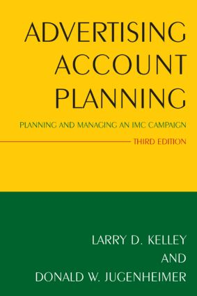Advertising Account Planning: Planning and Managing an IMC Campaign, 3rd Edition (Paperback) book cover