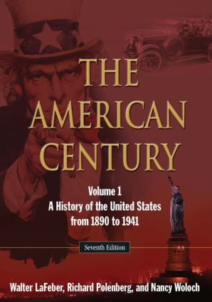 The American Century: A History of the United States from 1890 to 1941: Volume 1, 1st Edition (Paperback) book cover