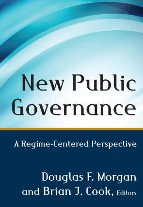 New Public Governance: A Regime-Centered Perspective, 1st Edition (Hardback) book cover
