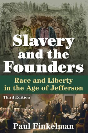 Slavery and the Founders: Race and Liberty in the Age of Jefferson book cover