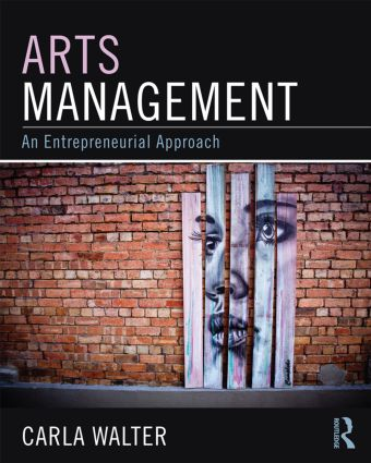 Arts Management: An entrepreneurial approach, 1st Edition (Paperback) book cover