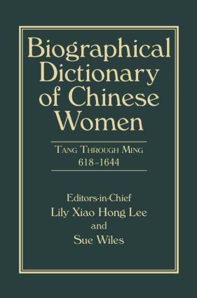 Biographical Dictionary of Chinese Women, Volume II: Tang Through Ming 618 - 1644 book cover