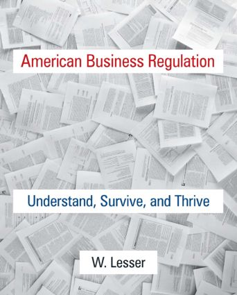 American Business Regulation: Understand, Survive and Thrive, 1st Edition (Hardback) book cover