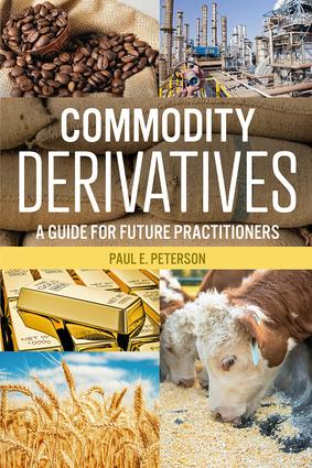 Commodity Derivatives: A Guide for Future Practitioners, 1st Edition (Paperback) book cover
