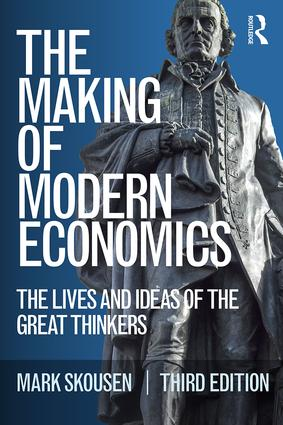 The Making of Modern Economics: The Lives and Ideas of the Great Thinkers, 3rd Edition (Paperback) book cover