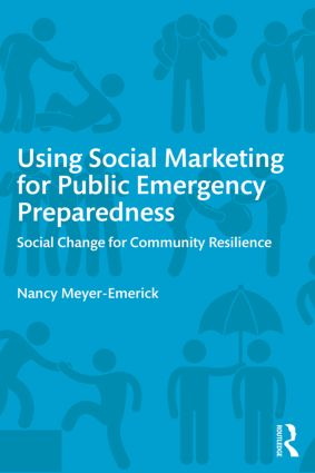 Using Social Marketing for Public Emergency Preparedness: Social Change for Community Resilience book cover