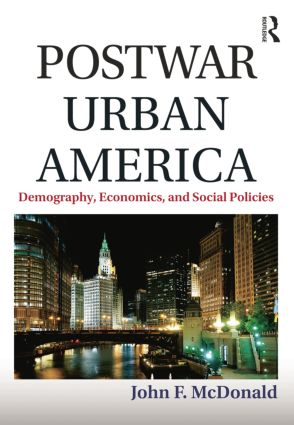 Postwar Urban America: Demography, Economics, and Social Policies, 1st Edition (Paperback) book cover