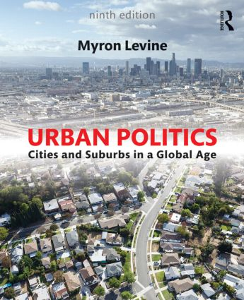 Urban Politics: Cities and Suburbs in a Global Age book cover