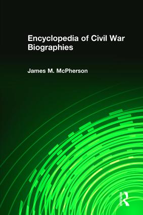 Encyclopedia of Civil War Biographies: 1st Edition (Hardback) book cover