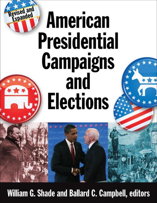 American Presidential Campaigns and Elections: 1st Edition (Hardback) book cover