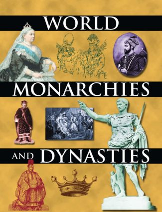 World Monarchies and Dynasties: 1st Edition (e-Book) book cover