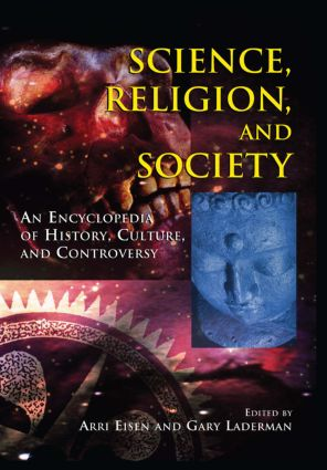 Science, Religion and Society: An Encyclopedia of History, Culture, and Controversy book cover
