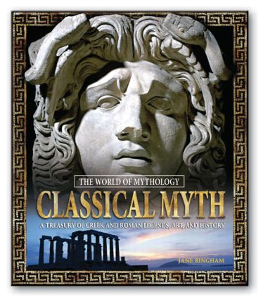 Classical Myth: A Treasury of Greek and Roman Legends, Art, and History: A Treasury of Greek and Roman Legends, Art, and History, 1st Edition (Hardback) book cover