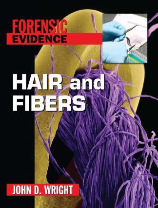 Hair and Fibers: 1st Edition (Hardback) book cover