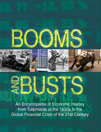 Booms and Busts: An Encyclopedia of Economic History from the First Stock Market Crash of 1792 to the Current Global Economic Crisis: An Encyclopedia of Economic History from the First Stock Market Crash of 1792 to the Current Global Economic Crisis, 3rd Edition (Hardback) book cover