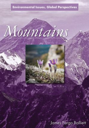 Mountains: Environmental Issues, Global Perspectives book cover