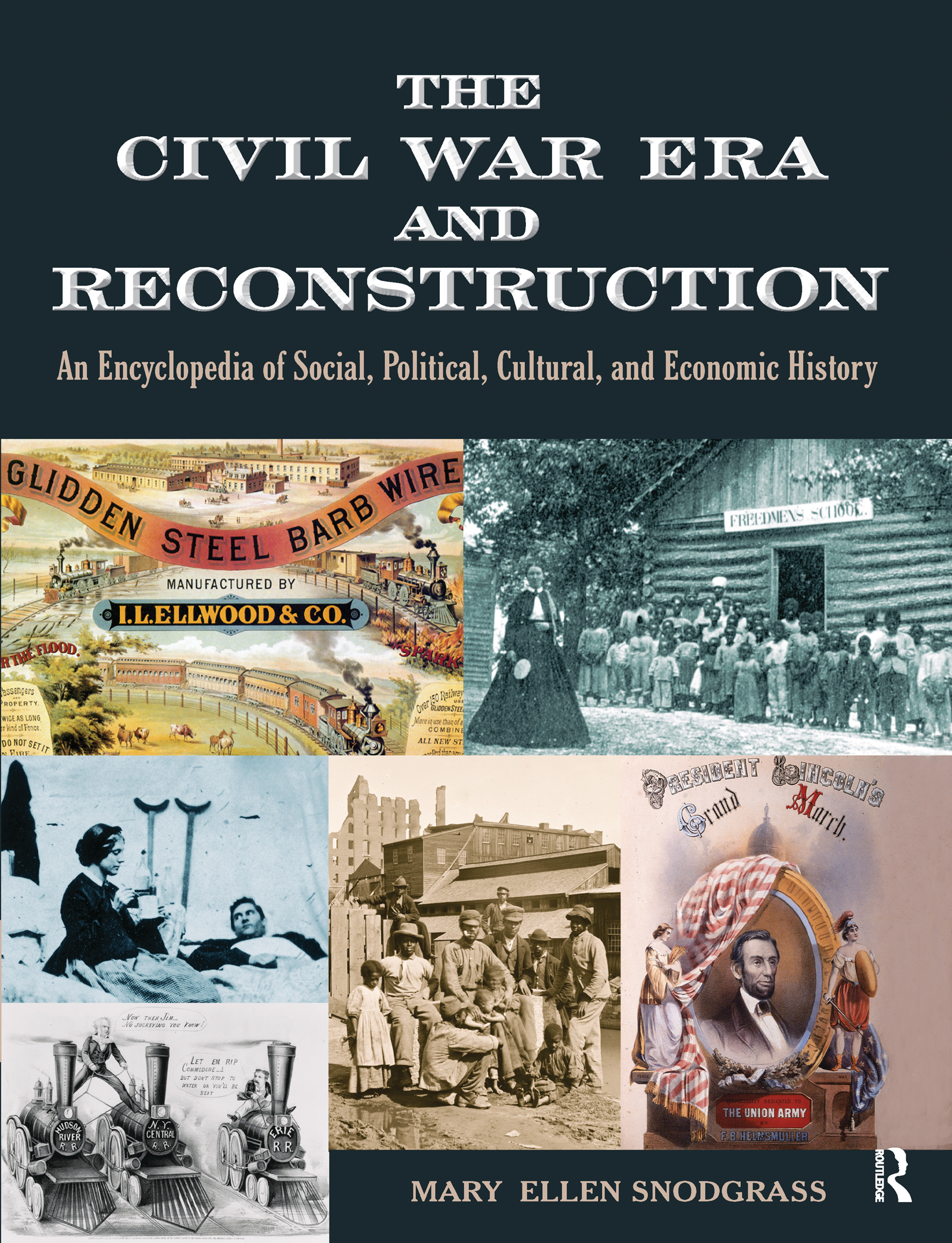 The Civil War Era and Reconstruction: An Encyclopedia of Social, Political, Cultural and Economic History, 1st Edition (e-Book) book cover