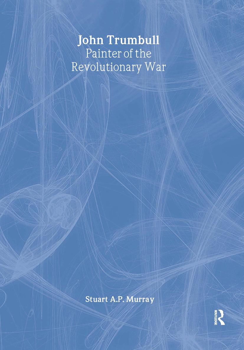 John Trumbull: Painter of the Revolutionary War: Painter of the Revolutionary War, 1st Edition (Paperback) book cover