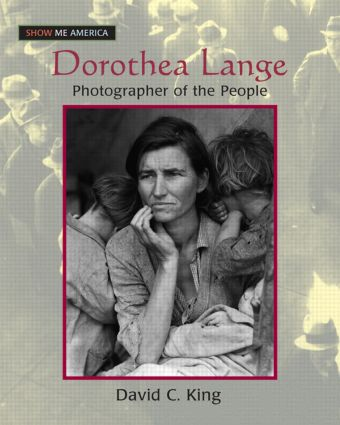 Dorothea Lange: Photographer of the People: Photographer of the People, 1st Edition (Paperback) book cover
