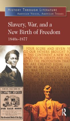 Slavery, War, and a New Birth of Freedom: 1840s-1877, 1st Edition (Hardback) book cover