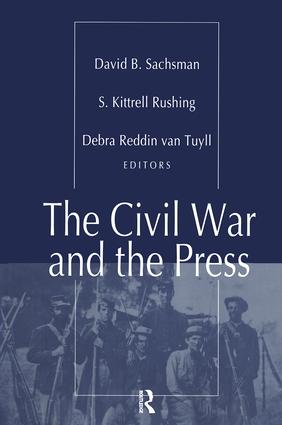The Civil War and the Press: 1st Edition (Hardback) book cover