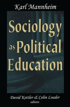 Sociology as Political Education: Karl Mannheim in the University, 1st Edition (Hardback) book cover