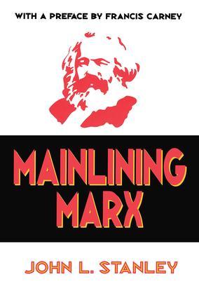 Mainlining Marx: 1st Edition (Hardback) book cover
