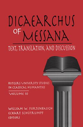 Dicaearchus of Messana: Volume 10, 1st Edition (Hardback) book cover
