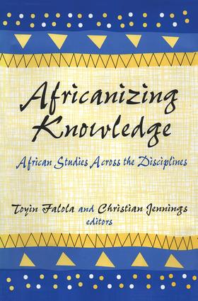 Africanizing Knowledge: African Studies Across the Disciplines, 1st Edition (Hardback) book cover