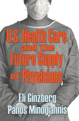 U.S. Healthcare and the Future Supply of Physicians: 1st Edition (Hardback) book cover
