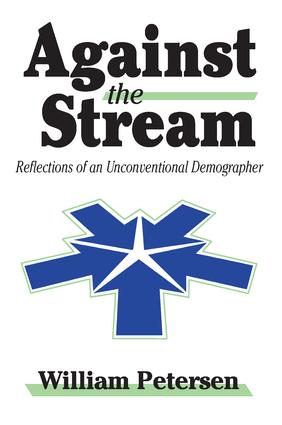 Against the Stream: Reflections of an Unconventional Demographer, 1st Edition (e-Book) book cover