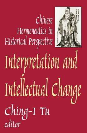 Interpretation and Intellectual Change: Chinese Hermeneutics in Historical Perspective book cover