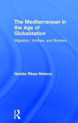 The Mediterranean in the Age of Globalization: Migration, Welfare, and Borders book cover