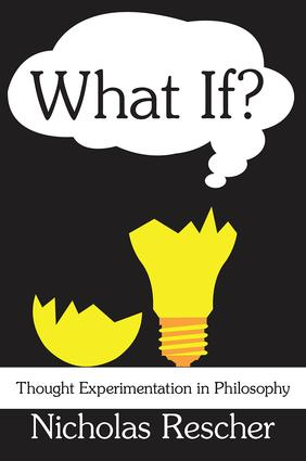 What If?: Thought Experimentation in Philosophy book cover