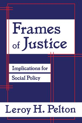 Frames of Justice: Implications for Social Policy, 1st Edition (Hardback) book cover