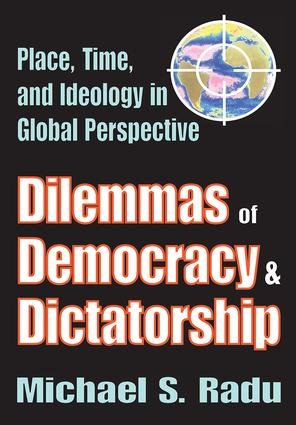 Dilemmas of Democracy and Dictatorship: Place, Time, and Ideology in Global Perspective, 1st Edition (Hardback) book cover